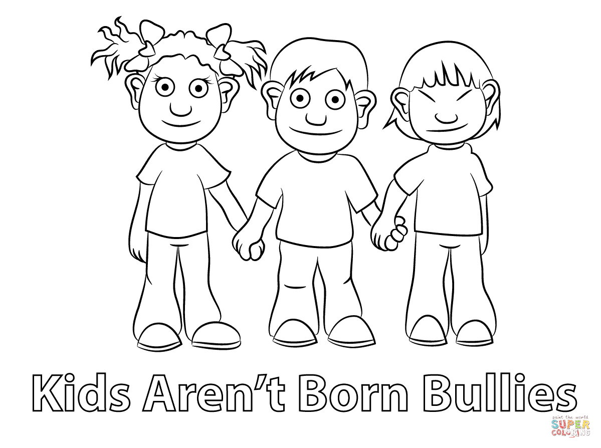 Uncategorized Stop Bullying Coloring Pages kids arent born bullies coloring page free printable pages