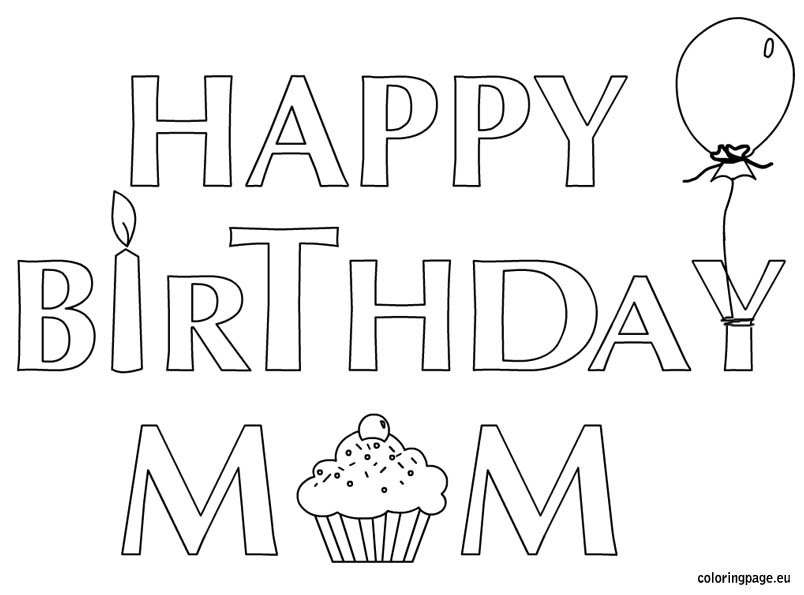 happy birthday coloring pages for mom coloring home. Black Bedroom Furniture Sets. Home Design Ideas