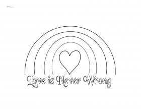 Love is Never Wrong Rainbow Valentine Coloring Page