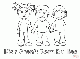 Kids Arent Born Bullies coloring page | Free Printable Coloring Pages